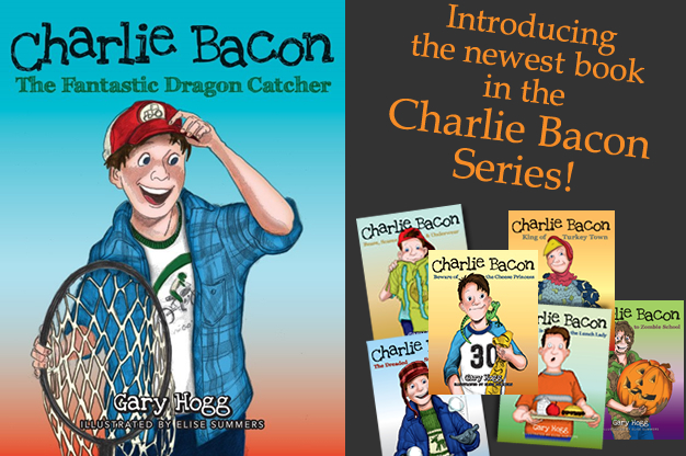Charlie Bacon Series - The Fantastic Dragon Catcher