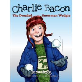 Charlie Bacon - The Dreaded Snowman Wedgie