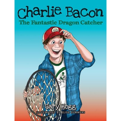 Charlie Bacon - The Fantastic Dragon Catcher
