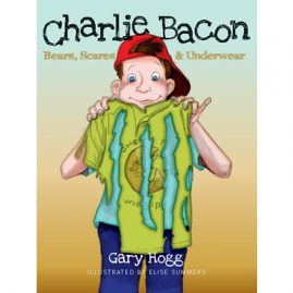 Charlie Bacon - Bears, Scares & Underwear