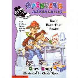 Spencer's Adventures - Don't Bake That Snake