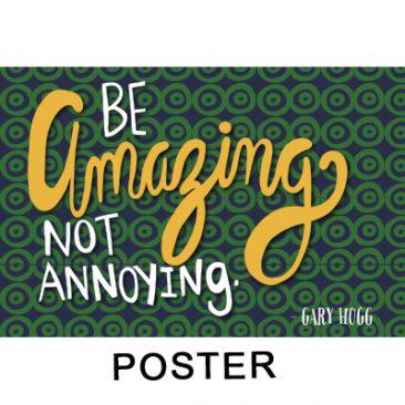 Gary Hogg Poster - Be Amazing