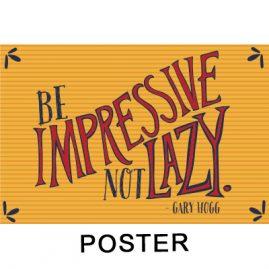 Gary Hogg Poster - Be Impressive