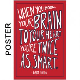 Gary Hogg Poster - Hook Your Brain to Your Heart